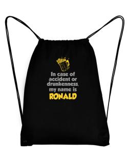 In Case Of Accident Or Drunkenness, My Name Is Ronald Sport Bag
