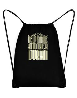 Help Me To Make Another Duran Sport Bag