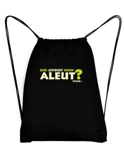 Does Anybody Know Aleut? Please... Sport Bag