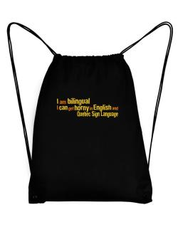 I Am Bilingual, I Can Get Horny In English And Quebec Sign Language Sport Bag