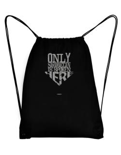 Only Saramaccan Is Spoken Here Sport Bag