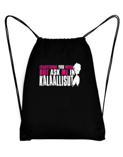 Anything You Want, But Ask Me In Kalaallisut Sport Bag