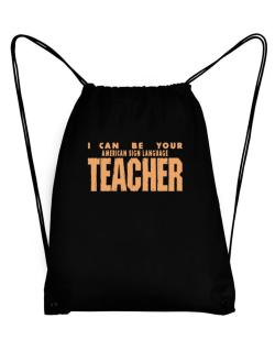 I Can Be You American Sign Language Teacher Sport Bag