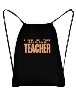 I Can Be You Sicilian Teacher Sport Bag