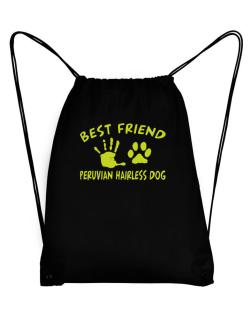 My Best Friend Is My Peruvian Hairless Dog Sport Bag
