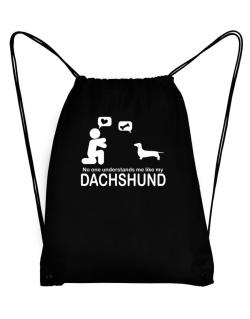 No One Understands Me Like My Dachshund Sport Bag
