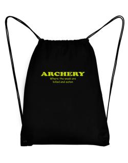 Archery Where The Weak Are Killed And Eaten Sport Bag