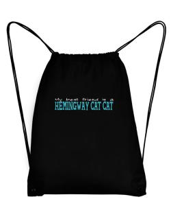 My Best Friend Is A Hemingway Cat Sport Bag