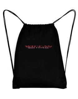 Wiccan Who Thinks Sport Bag
