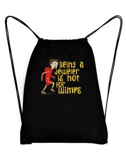 Being A Jeweler Is Not For Wimps Sport Bag