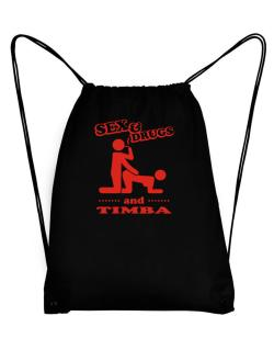 Sex & Drugs And Timba Sport Bag