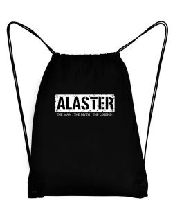 Alaster : The Man - The Myth - The Legend Sport Bag
