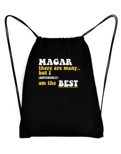 Magar There Are Many... But I (obviously) Am The Best Sport Bag