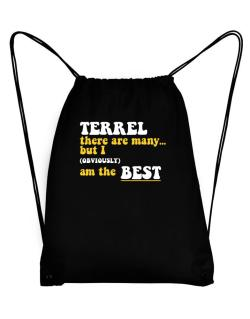 Terrel There Are Many... But I (obviously) Am The Best Sport Bag