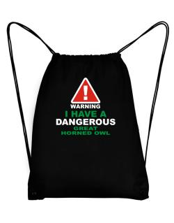 Warning! I Have A Dangerous Great Horned Owl Sport Bag