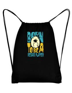 Born To Be A Rebab Player Sport Bag