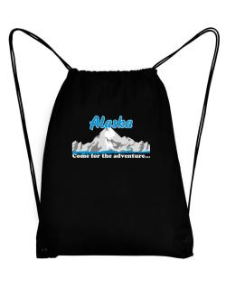 Come for the adventure Alaska Sport Bag