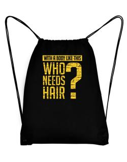 With a body like this, Who needs hair ? Sport Bag