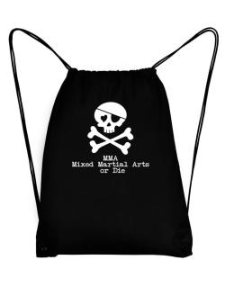 MMA Mixed Martial Arts or die Sport Bag