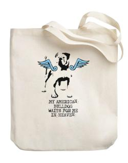 My American Bulldog Waits For Me In Heaven Canvas Tote Bag