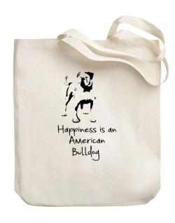 Happiness is a American Bulldog Canvas Tote Bag