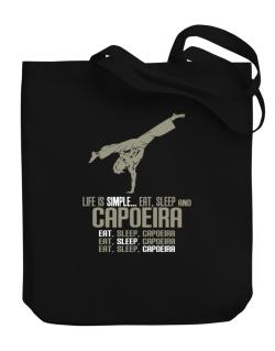 Life Is Simple... Eat, Sleep And Capoeira Canvas Tote Bag