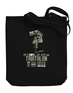 Life Is Simple... Eat, Sleep And Triathlon Canvas Tote Bag