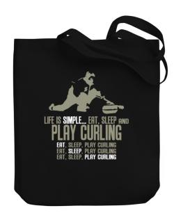 """ Life is simple... eat, sleep and play Curling "" Canvas Tote Bag"