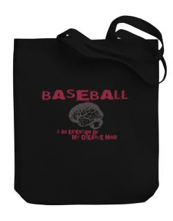 Baseball Is An Extension Of My Creative Mind Canvas Tote Bag