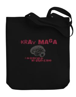 Krav Maga Is An Extension Of My Creative Mind Canvas Tote Bag