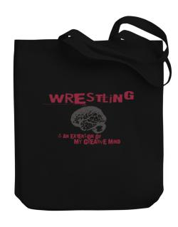 Wrestling Is An Extension Of My Creative Mind Canvas Tote Bag