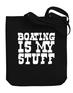 Boating Is My Stuff Canvas Tote Bag