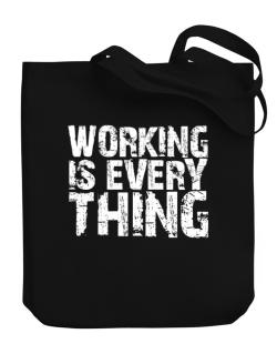 Working Is Everything Canvas Tote Bag
