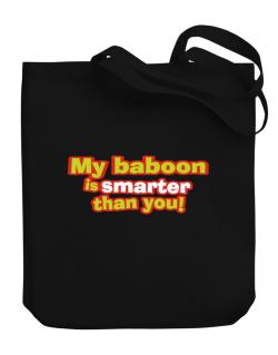 My Baboon Is Smarter Than You! Canvas Tote Bag