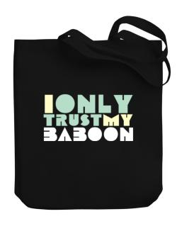 I Only Trust My Baboon Canvas Tote Bag