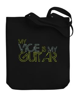 My Vice Is My Guitar Canvas Tote Bag