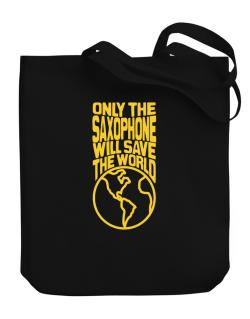 Only The Saxophone Will Save The World Canvas Tote Bag