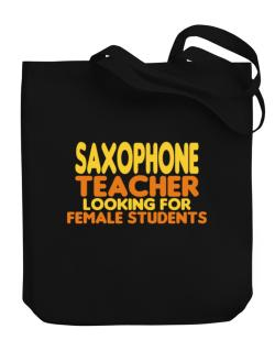 Saxophone Teacher Looking For Female Students Canvas Tote Bag