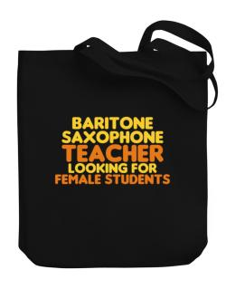 Baritone Saxophone Teacher Looking For Female Students Canvas Tote Bag