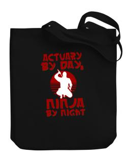 Actuary By Day, Ninja By Night Canvas Tote Bag