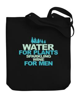 Water For Plants, Sparkling Wine For Men Canvas Tote Bag