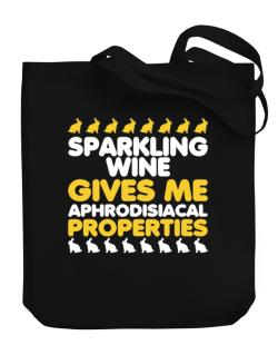 Sparkling Wine Gives Me Aphrodisiacal Properties Canvas Tote Bag