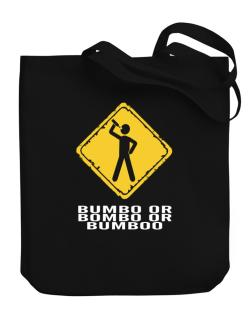 Bumbo Or Bombo Or Bumboo Canvas Tote Bag
