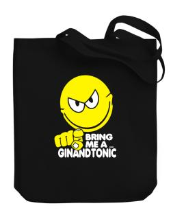 Bring Me A ... Gin And Tonic Canvas Tote Bag