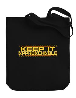 Keep It Approachable Canvas Tote Bag