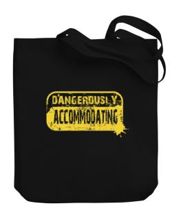 Dangerously Accommodating Canvas Tote Bag