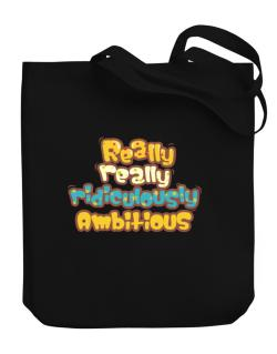 Really Really Ridiculously Ambitious Canvas Tote Bag