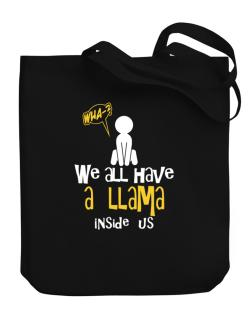 We All Have A Llama Inside Us Canvas Tote Bag