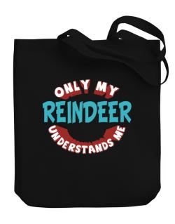 Only My Reindeer Understands Me Canvas Tote Bag