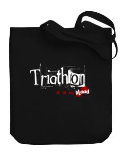 Triathlon Is In My Blood Canvas Tote Bag
